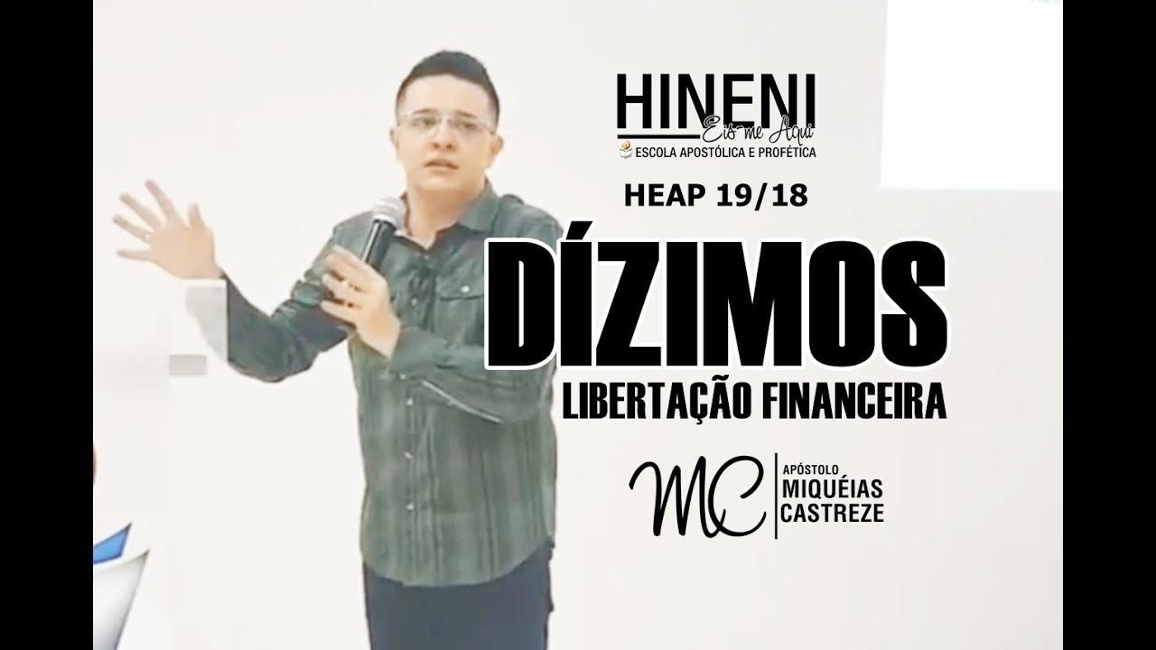 [HEAP 19/18] DÍZIMO | LIBERTAÇÃO FINANCEIRA - AP. MIQUÉIAS CASTREZE