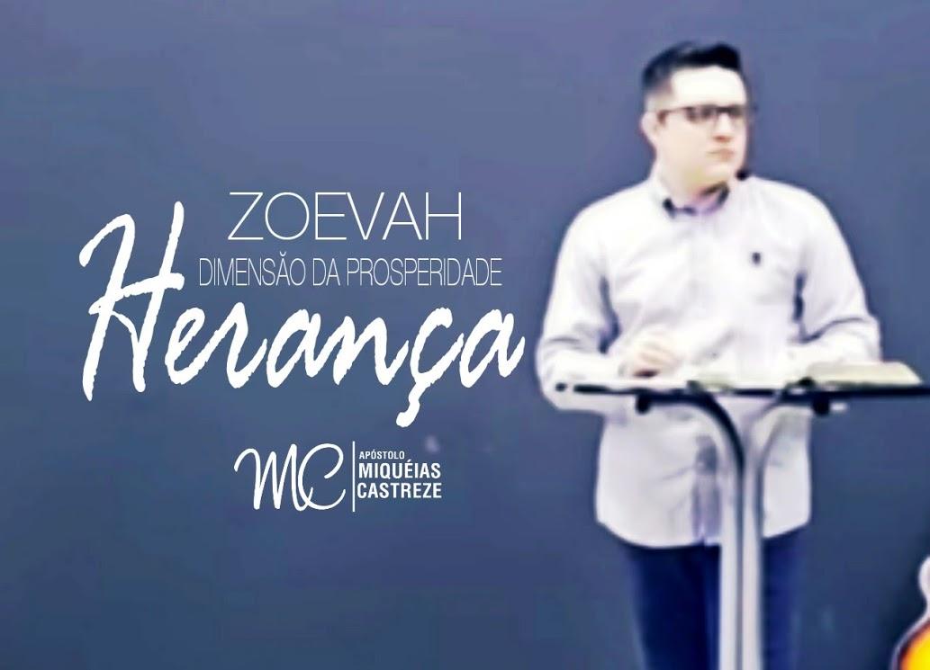 HERANÇA | ZOEVAH DIMENSÃO DA PROSPERIDADE