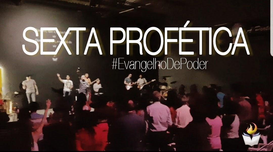SEXTA PROFÉTICA - 11, MAIO 2018