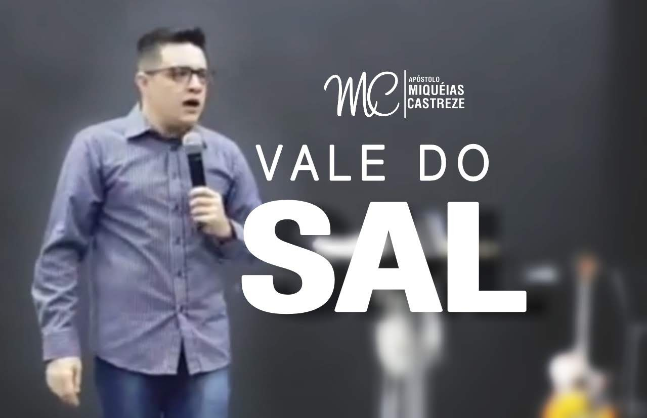 VALE DO SAL (IMAGENS MINISTRAÇÃO)