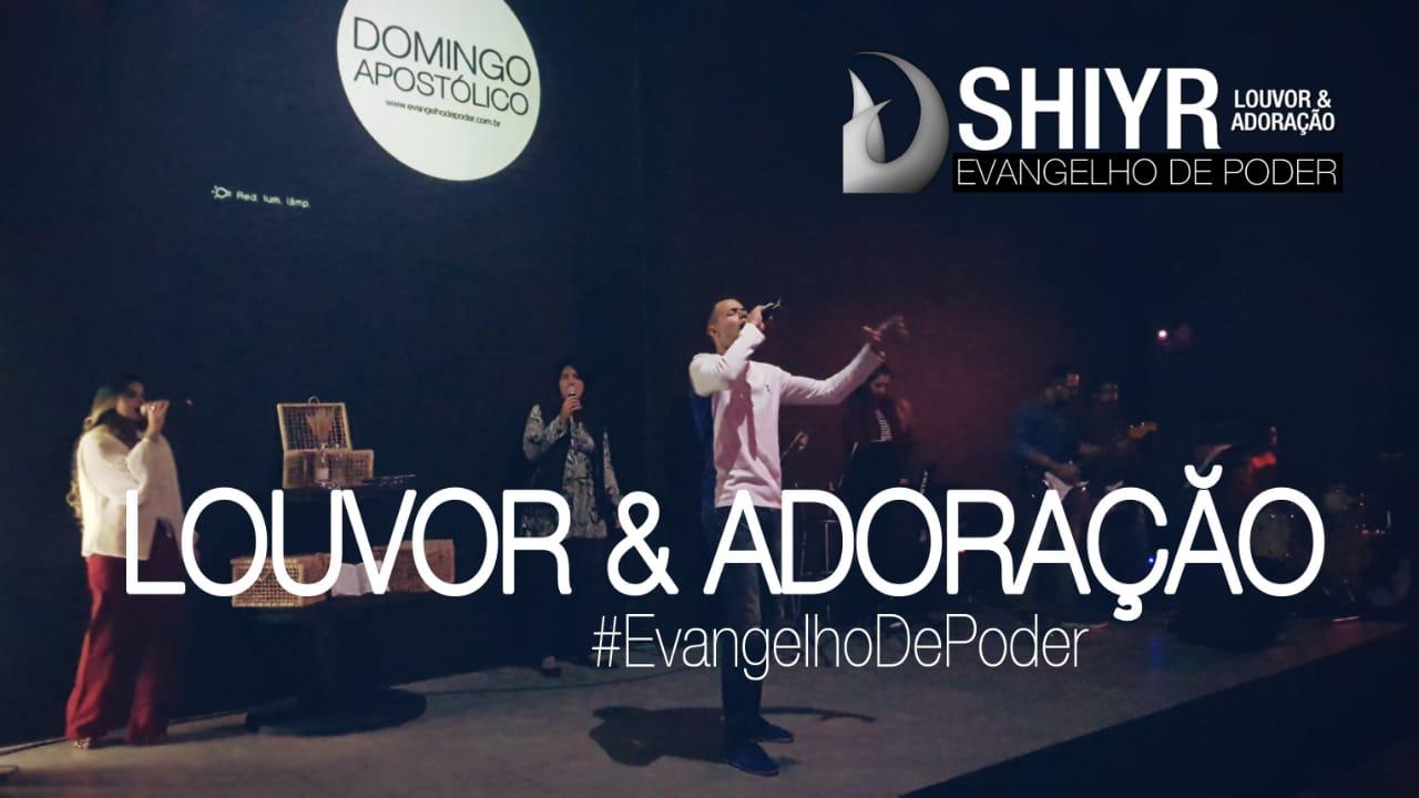 LOUVOR & ADORAÇÃO SHIYR - DOMINGO APOSTÓLICO (17, JUNHO 2018)