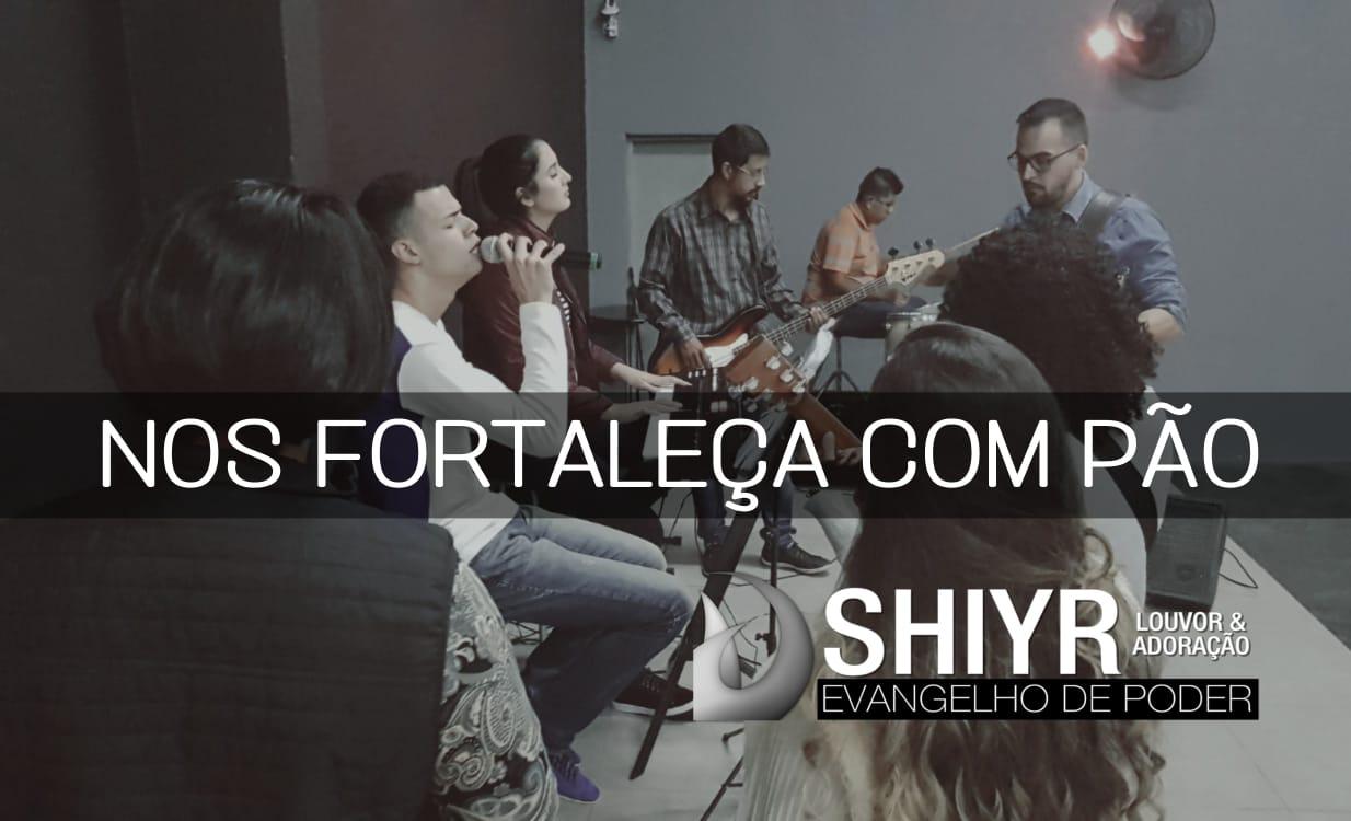NOS FORTALEÇA COM PÃO - ESPONTÂNEO - LOUVOR & ADORAÇÃO SHIYR