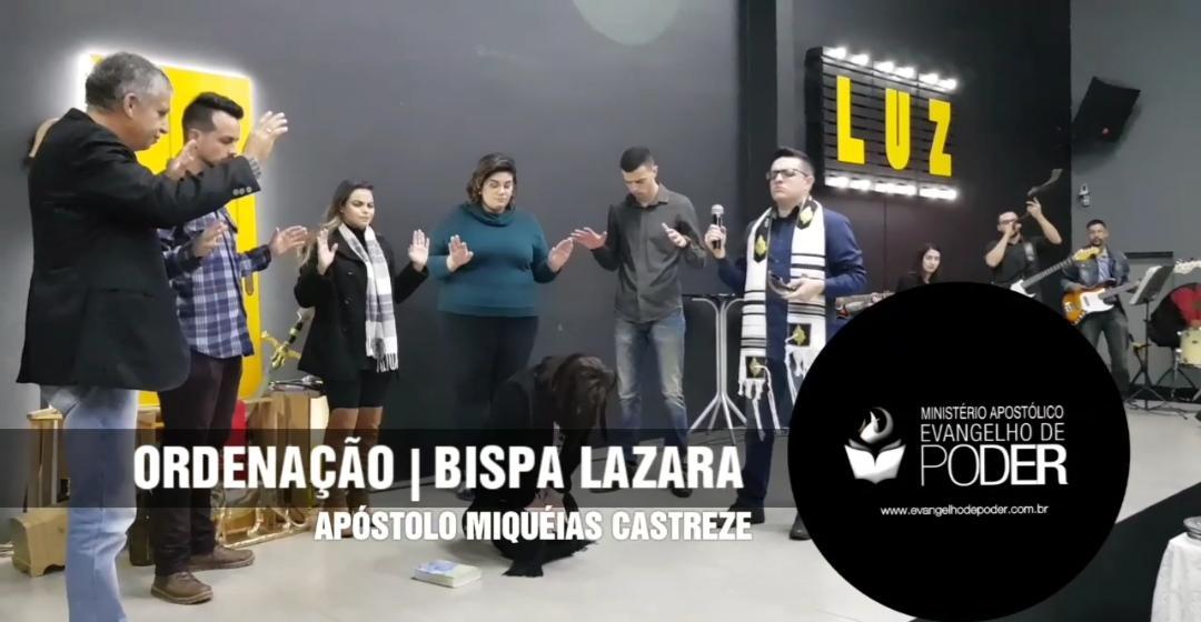 BISPA LAZARA - ORDENAÇÃO ECLESIÁSTICA - AGOSTO | 2018