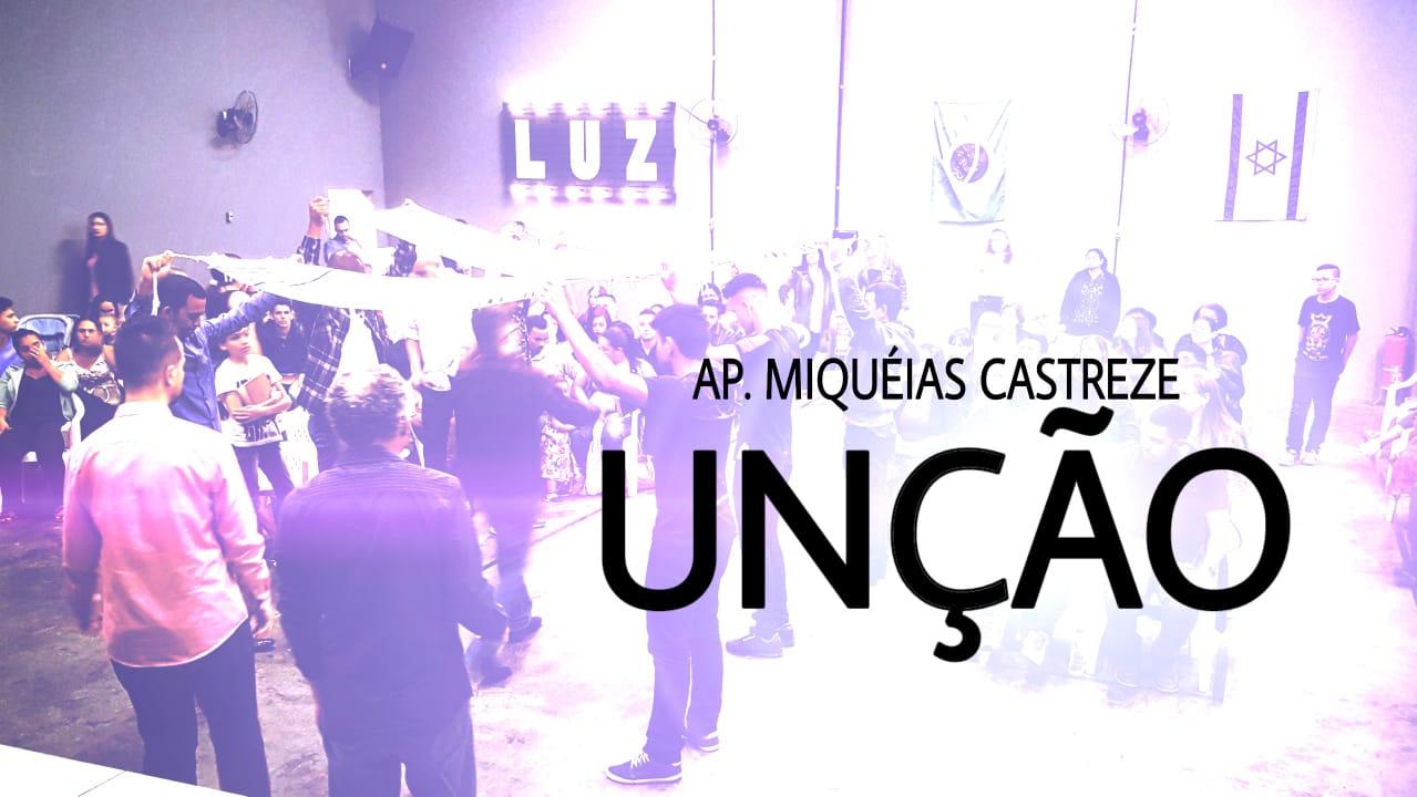 UNÇÃO - DOMINGO APOSTÓLICO (16, SET 2018)