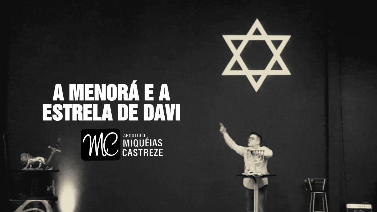 A MENORÁ E A ESTRELA DE DAVI E A LUZ QUE EMANA