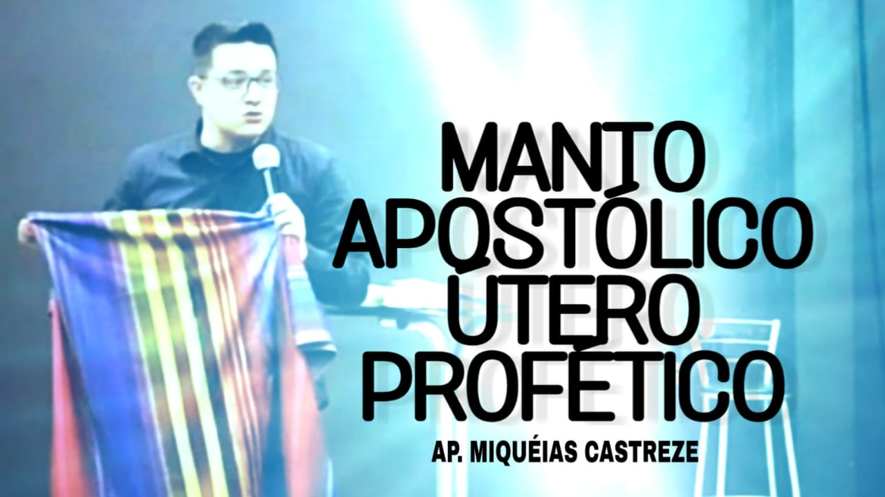 MANTO APOSTÓLICO - ÚTERO PROFÉTICO