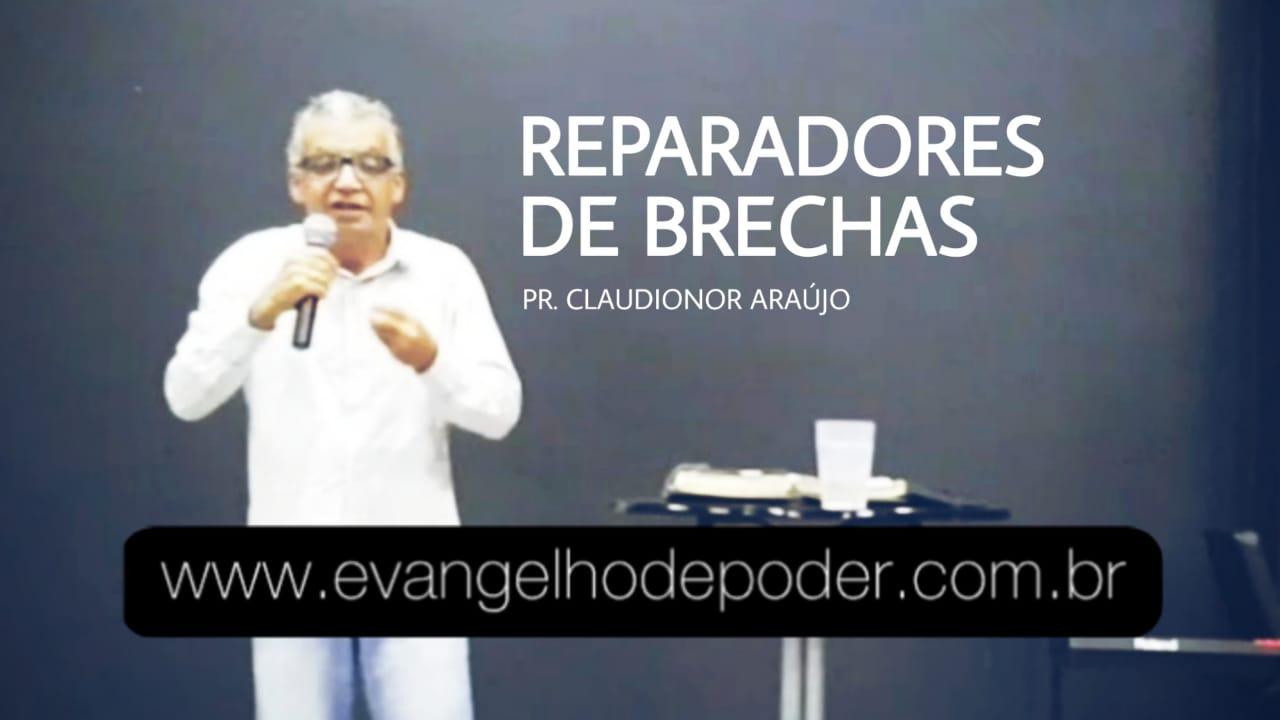 REPARADOR DE BRECHAS - PR. CLAUDIONOR ARAÚJO
