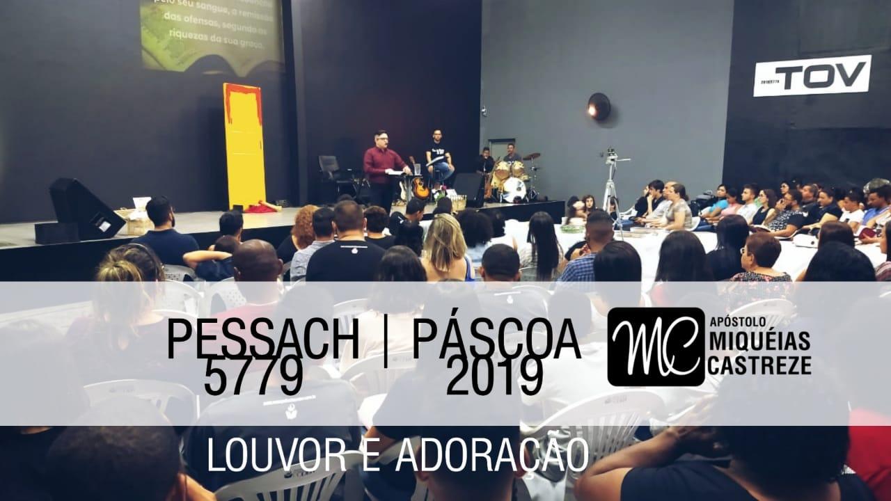 Louvor e Adoração   Pessach 5779-2019   Evangelho de Poder